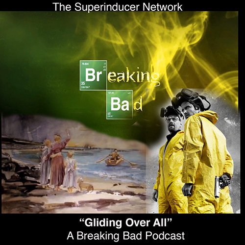Gliding Over All: A Breaking Bad Podcast | Listen via Stitcher Radio On Demand