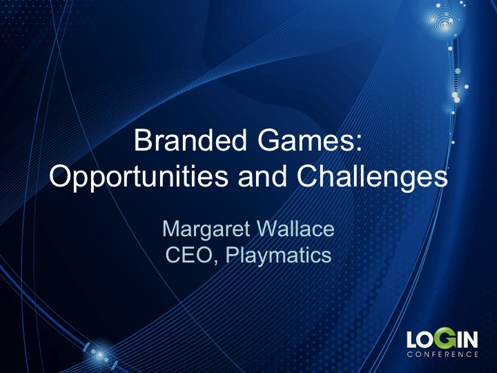 LOGIN 2014: Branded Mobile Games - Good the bad and the ugly